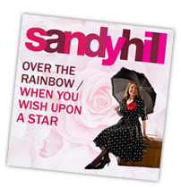 Sandy Hill, new single, Over the rainbow / When you wish upon a star